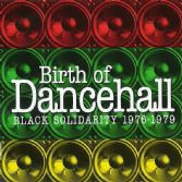 Various - Birth Of Dancehall: Black Solidarity 1976-1979 (Kingston Sounds) LP